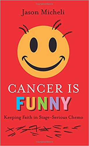 Cancer is Funny by Jason Micheli