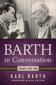 Barth in Conversation 1964-1968