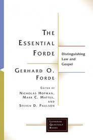 The Essential Forde by Gerhard O. Forde